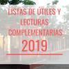 LISTAS DE ÚTILES Y LECTURAS COMPLEMENTARIAS 2019